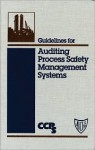 Guidelines for Auditing Process Safety Management Systems - Center for Chemical Process Safety