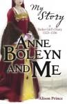 My Story: Anne Boleyn and Me (My Royal Story) - Alison Prince