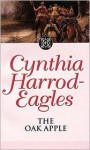 The Oak Apple - Cynthia Harrod-Eagles