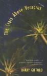 The Stars Above Vera Cruz - Barry Gifford