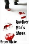 Another Man's Shoes - Bruce Blake