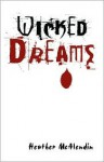 Wicked Dreams - Heather McAlendin