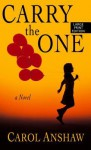 Carry the One - Cristina Alger, Carol Anshaw