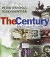 Century for Young People - Peter Jennings, Todd Brewster, Jennifer Armstrong