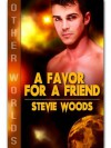 A Favor For A Friend (Other Worlds Series, #1) - Stevie Woods