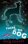 There Is No Dog. Meg Rosoff - Meg Rosoff