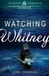 Watching Whitney - Jerri Drennen