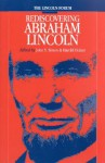 Lincoln Forum: Rediscovering Abraham Lincoln - John Y. Simon, Dawn Vogel