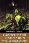 Narrative Of The Captivity And Restoration Of Mrs. Mary Rowlandson - Mary Rowlandson
