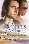 Rajan's Seduction - Remmy Duchene