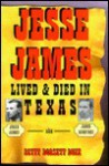 Jesse James Lived and Died in Texas - Betty Dorsett Duke, Melissa Roberts