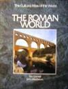 The Cultural Atlas of the World: The Roman World - Tim J. Cornell, John Matthews