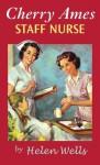 Cherry Ames, Staff Nurse (Cherry Ames, #16) - Helen Wells