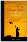 La strada di Smirne - Antonia Arslan