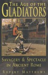 Gladiators: Spectacle And Entertainment In Ancient Rome - Rupert Matthews
