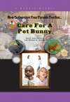 How To Convince Your Parents You Can Care for a Pet Bunny (Robbie Readers) - Susan Sales Harkins, William H. Harkins