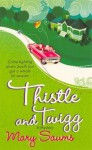 Thistle and Twigg (Thistle & Twigg Mysteries) - Mary Saums