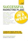 Successful Marketing Plans in a Week: Teach Yourself - Ros Jay, John Sealey