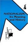 Nationalism, Its Meaning And History - Hans Kohn