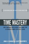 Time Mastery: How Temporal Intelligence Will Make You A Stronger, More Effective Leader - John K. Clemens, Scott Dalrymple