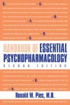 Handbook of Essential Psychopharmacology - Ronald W. Pies, Donald P. Rogers