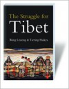 The Struggle for Tibet - Wang Lixiong, Tsering Shakya, Wang Lixiong