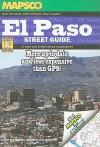 Mapsco El Paso Street Guide: El Paso and Surrounding Communities - Mapsco Inc