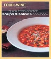 Quick from Scratch Soups & Salad Cookbook - Food & Wine Magazine, Sterling Publishing