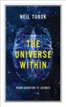The Universe Within: From Quantum to Cosmos - Neil Turok