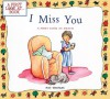 I Miss You : A First Look at Death (First Look At Books) - Pat Thomas