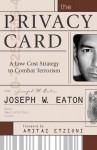 The Privacy Card: A Low Cost Strategy to Combat Terrorism - Joseph W. Eaton, Amitai Etzioni