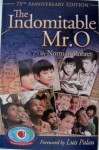 The Indomitable Mr. O : 75th Anniversary Edition - Norman Rohrer, Luis Palau