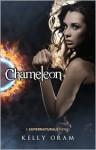 Chameleon - Kelly Oram