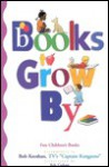 Books to Grow by: Fun Children's Books Recommended by Bob Keeshan - Bob Keeshan
