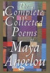 The Complete Collected Poems of Maya Angelou - Maya Angelou
