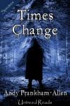 Times Change - Andy Frankham-Allen