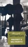Maigret e seu morto (Pocket) - Georges Simenon, Áurea Weissenberg