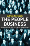 The People Business: Psychological Reflections of Management - Adrian Furnham