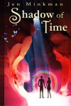 Shadow of Time - Jen Minkman
