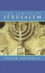 The Temple of Jerusalem - Simon Goldhill