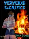 Tortured Sacrifice - John Savage