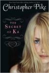 The Secret of Ka - Christopher Pike