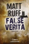 False verità - Matt Ruff, Lisa Maldera