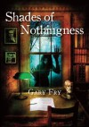 Shades of Nothingness [hc] - Gary Fry, Ben Baldwin