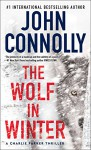 The Wolf in Winter: A Charlie Parker Thriller - John Connolly