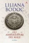 Gli ambasciatori del male (La saga dei Confini, #1) - Liliana Bodoc, Carla Gaiba