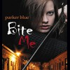 Bite Me - Parker Blue, Mare Trevathan, Inc. Belle Books