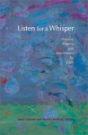 Listen for a Whisper: Prayers, Poems, and Reflections by Girls - Marilyn Kielbasa