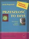 Przeszłość to dziś 3 Literatura język kultura - Jacek Kopciński