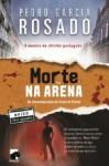 Morte na Arena - Pedro Garcia Rosado